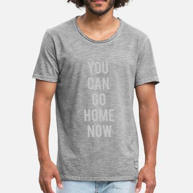 Schwitzen YOU CAN GO HOME NOW - GYM - Männer Vintage T-Shirt