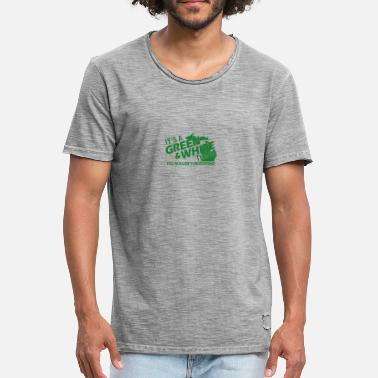 Its An Thing ITS A GREEN AND WHITE THING - Men's Vintage T-Shirt