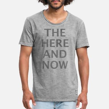 The Here and Now - Men's Vintage T-Shirt