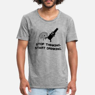 Thinking Stop Thinking Start Drinking - Männer Vintage T-Shirt