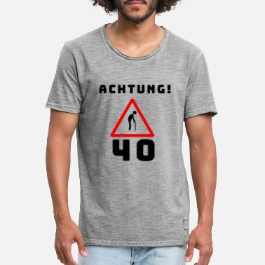 40th birthday - Attention! - Men's Vintage T-Shirt