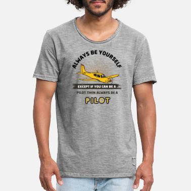 ae1a34a3b Funny Pilot Pilot pilot saying funny gift - Men's Vintage T-