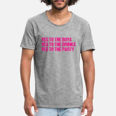 Hennenabend yes to boys drinks and party - Männer Vintage T-Shirt