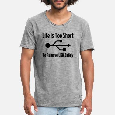 Usb Life Is Too Short To Remove USB Safely - Men's Vintage T-Shirt
