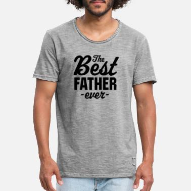 The Best Father Ever - Men's Vintage T-Shirt