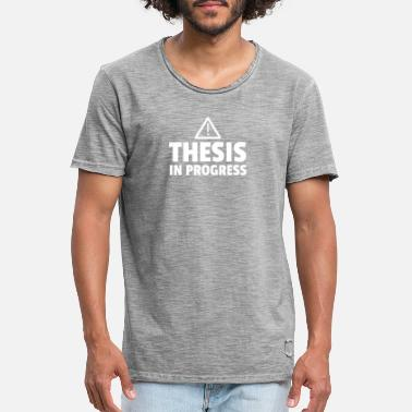 Thesis Thesis In Progress - Männer Vintage T-Shirt