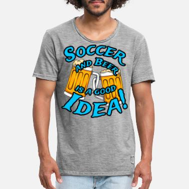 Soccer and Beer is a good idea! - Men's Vintage T-Shirt