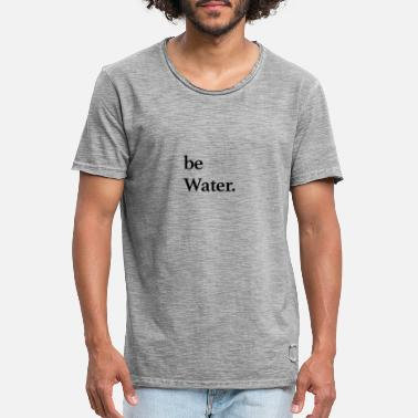 be water - Männer Vintage T-Shirt