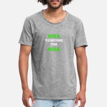 Bulk Up bulking season bulk to become the hulk - Men's Vintage T-Shirt