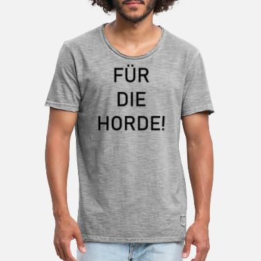 Horde For the horde! - Men's Vintage T-Shirt