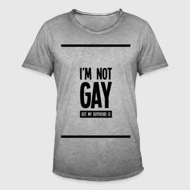 I'm not gay, but my boyfriend is - Men's Vintage T-Shirt