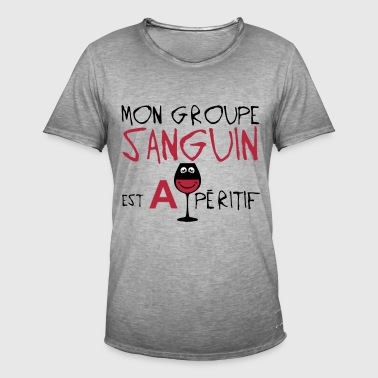 citation groupe sanguin a aperitif apero - T-shirt vintage Homme