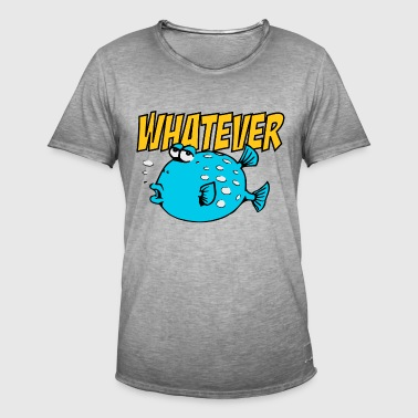 Whatever Fishi - Männer Vintage T-Shirt