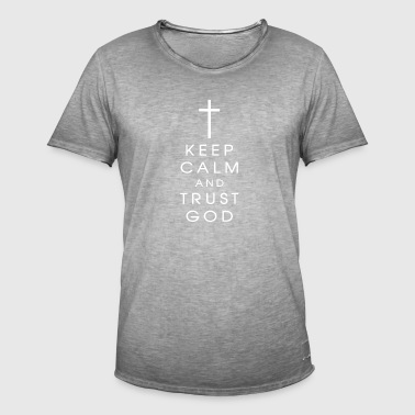 keep calm and trust god - Men's Vintage T-Shirt