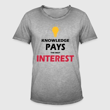 KNOWLEDGE PAYS THE BEST INTEREST - SIMPLE - Men's Vintage T-Shirt