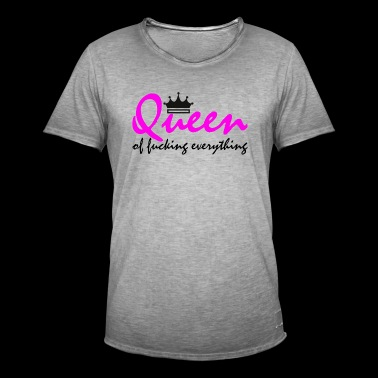 Queen of fucking everything - Männer Vintage T-Shirt