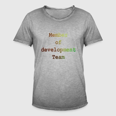 Member of Development Team! gift idea - Men's Vintage T-Shirt