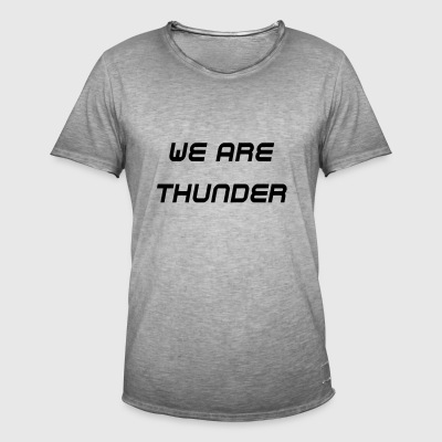 we are thunder - Men's Vintage T-Shirt