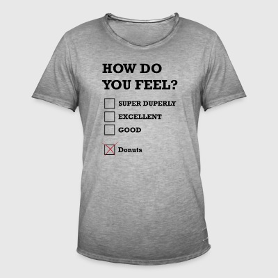 How Do You Feel Donuts - Men's Vintage T-Shirt