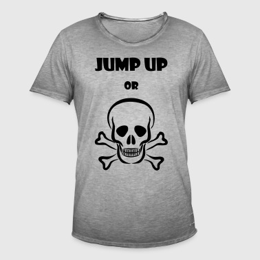 Jump up or Die Tee - Men's Vintage T-Shirt