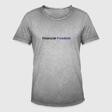 Financial Freedom - Men's Vintage T-Shirt