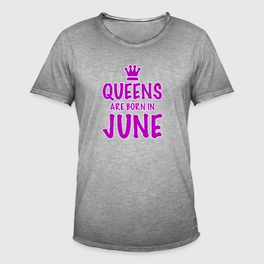 June T-shirt gaveidé fødselsdag Queens i June - Herre vintage T-shirt