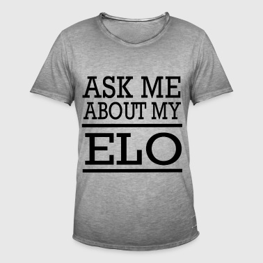 ASK ME ABOUT MY ELO (black) - Men's Vintage T-Shirt