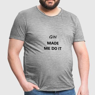 Gin made me do it - Männer Vintage T-Shirt