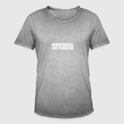 NEVERTHELESS she persisted - Men's Vintage T-Shirt