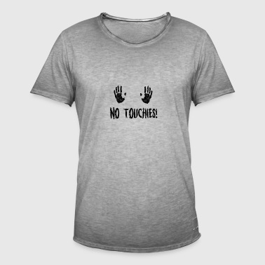 No Touchies in Black 2 Hands Above Text - Men's Vintage T-Shirt