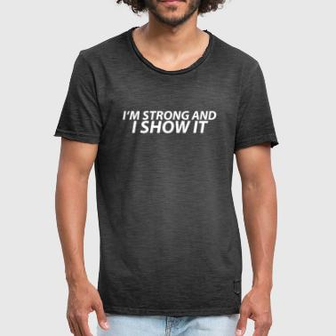 I Am Strong I am strong and show it - Men's Vintage T-Shirt