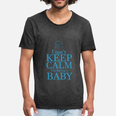 I can not be quiet - I'm having a baby - Men's Vintage T-Shirt