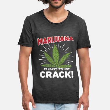 Crack Marijuana at least it s not crack - Men's Vintage T-Shirt