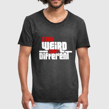STAY WEIRD STAY DIFFERENT - Men's Vintage T-Shirt