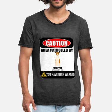 Whippets Caution Area Patrolled By Whippet Security - Men's Vintage T-Shirt