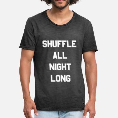 Shuffle Dance Shuffle All Night Long Dance - T-shirt vintage Homme
