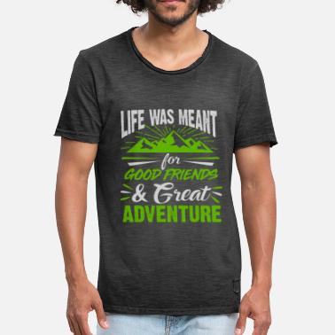 Funny Camping Life Was Meant For Good Friends And Great - Men's Vintage T-Shirt