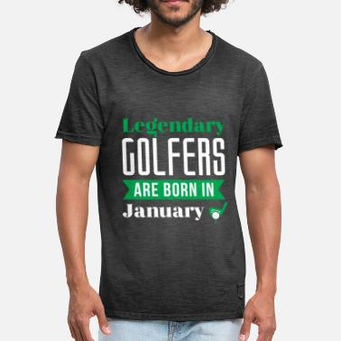 Born Month Legendary Golfers Are Born In January Golf Birthday Shirt Golfing Gift Idea - Men's Vintage T-Shirt