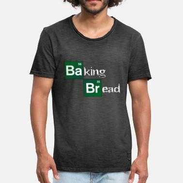 Baking Bread Baking Bread - Men's Vintage T-Shirt