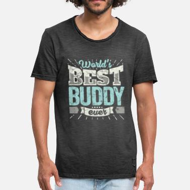 Best Buddy Familien Geschenk Shirt: World's best Buddy ever - Männer Vintage T-Shirt