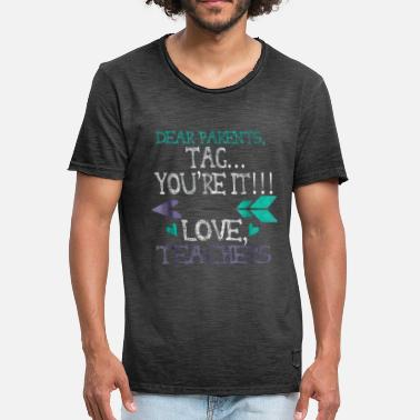 Dear parents tag you're it love teachers shirt - Men's Vintage T-Shirt