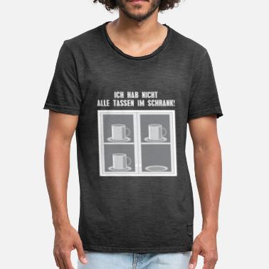 Cupboard I do not have all the cups in the cupboard! - Men's Vintage T-Shirt