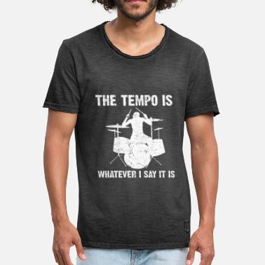 Tempo The Tempo is Whatever I Say It Is - Männer Vintage T-Shirt