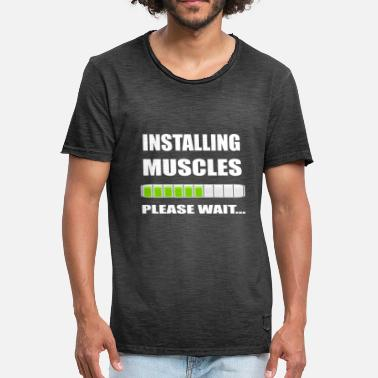 Installing Muscles Please Wait INSTALLING MUSCLES PLEASE WAIT - Men's Vintage T-Shirt