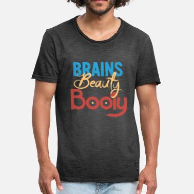 Brains Beauty Booty Brains Beauty Booty Gift - Men's Vintage T-Shirt