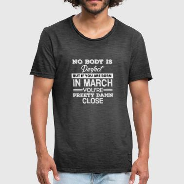 Birthday Month Birthday month March. - Men's Vintage T-Shirt