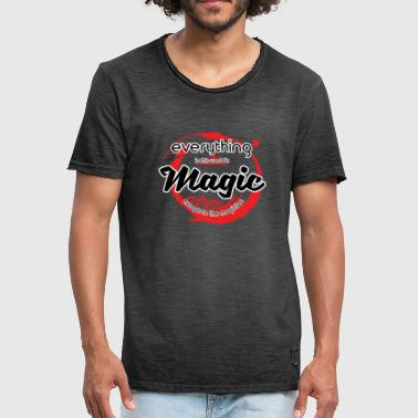 Ritual Magic Everything is magic, just not for the magician - Men's Vintage T-Shirt