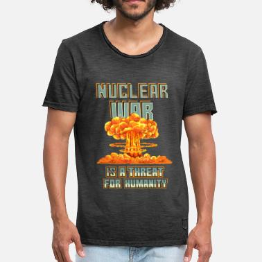 Nuclear Nuclear War Is Threat For Humanity - Men's Vintage T-Shirt
