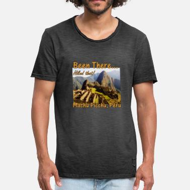 Machu Picchu Machu Picchu Inca Trail Quote - Peru - Hiked That - Men's Vintage T-Shirt