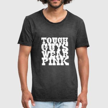 Tough guys wear pink - Men's Vintage T-Shirt